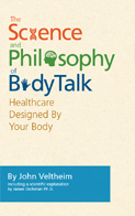 The Science and Philosophy of BodyTalk, Healthcare Designed by Your Body